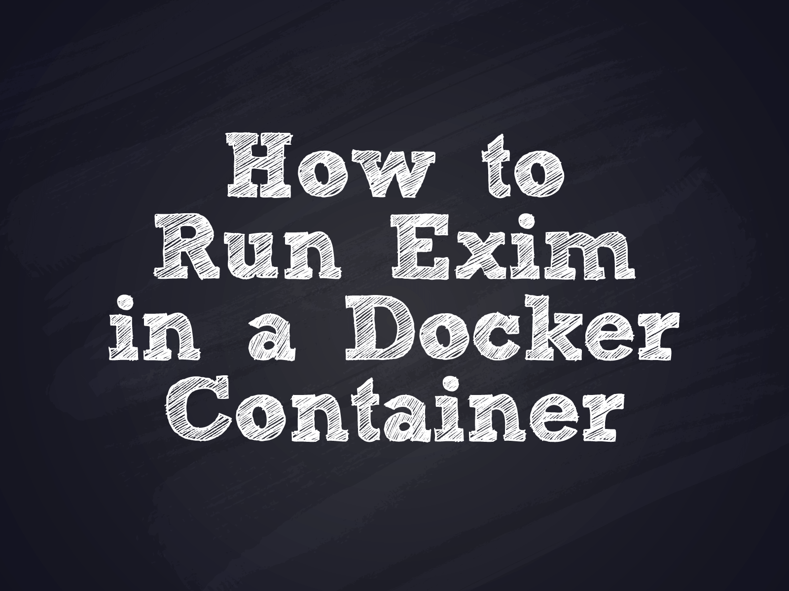 How to Run Exim in a Docker Container - atmail email experts - email industry